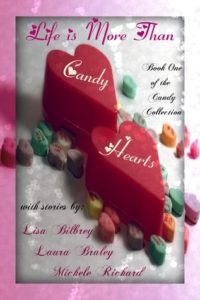Life is More Than Candy Hearts by Lisa Bilbrey book cover. Image on cover shows candy hearts lying on a white table. Two of them are large and red.