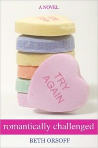 "Romantically Challenged by Beth Orsoff book cover. Image on cover shows stack of six conversation hearts. The seventh is facing the viewer and says ""try again."""