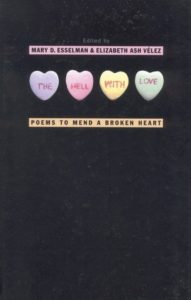 The Hell with Love- Poems to Mend a Broken Heart by Mary D. Esselman book cover. Image on the cover shows four conversation hearts. Each one has one word of the title printed on it.