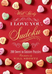 Will Shortz Presents I Love You, Sudoku!- 200 Sweet to Sinister Puzzles  by Will Shortz book cover. Image on cover is of dozens of candy hearts sitting on a red surface.