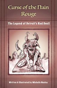 Curse of the Nain Rouge: The Legend of Detroit's Red Devil by Michelle Nunley book cover. Image on cover is of a red, black, and white drawing of a devilish character.