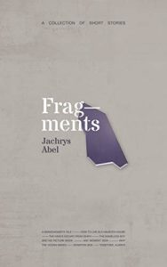 Fragments - A Collection of Short Stories by Jachrys Abel book cover. Image on cover shows a purple fragment of glass drawn on a grey background