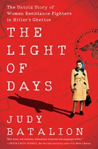 The Light of Days- The Untold Story of Women Resistance Fighters in Hitler's Ghettosby Judy Batalionbook cover. Image on cover shows woman wearing a headscarf and 1940s clothing standing alone.