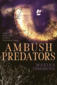 Ambush Predators - a Post-Apocalyptic Urban Fantasy Short Story by Marina Ermakova book cover. Image on cover shows large reptilian eye superimposed on tree branches against a night sky.