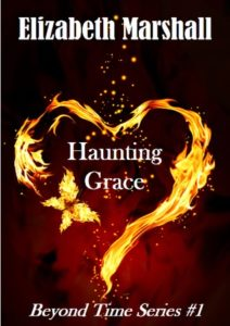 Haunting Grace (Beyond Time, #1) by Elizabeth Marshall book cover. Image on cover is of fire in the shape of heart. A small piece of the flame is also shaped like a butterfly.