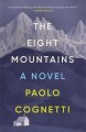 The Eight Mountains by Paolo Cognetti book cover. Image on cover is a photo of snow-covered mountains.