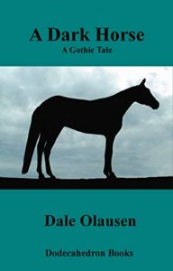 A Dark Horse by Dale Olausen book cover. Image on cover shows silhouette of horse standing on a hill at dusk on an overcast day.