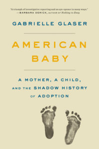 American Baby- A Mother, a Child, and the Shadow History of Adoption by Gabrielle Glaser book cover. Image on cover is of ink impressions of a baby's footprints