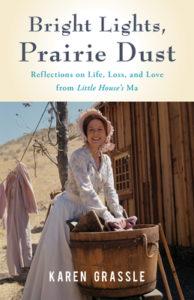 Bright Lights, Prarie Dust: A Memoir by Karen Grassle