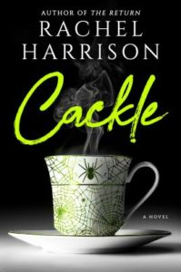 Cackleby Rachel Harrison book cover. Image on cover shows a porcelain cup decorated with a spider and spider webs. Something is releasing steam from it.