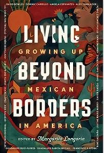 Living Beyond Borders: Stories About Growing Up Mexican in America by Margarita Longoria book cover. Image on cover is a drawing of a man with a butterfly on his shoulder walking into a Mexican village.