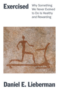 Exercised- Why Something We Never Evolved to Do Is Healthy and Rewarding by Dan Lieberman book cover. Image on cover is a cave painting of someone running on a treadmill