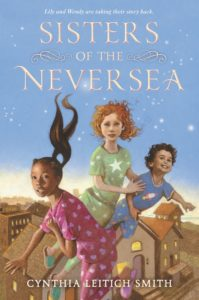 Sisters of the Neversea by Cynthia Leitich Smith book cover. Image on cover is a drawing of three children wearing pajamas and flying in the air above their homes.