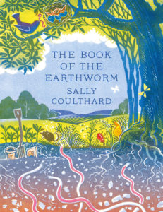 The Book of the Earthworm by Sally Coulthard book cover. Image on cover is a drawing of large earthworms crawling through the soil in a peaceful rural setting near trees and fields.
