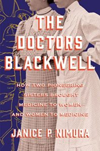 The Doctors Blackwell: How Two Pioneering Sisters Brought Medicine to Women and Women to Medicine book cover. Image on cover is a photograph of both Doctor Blackwells.