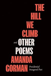 """The Hill We Climb and Other Poems by Amanda Gormanbook cover. Image on cover shows title in red except for """"and other poems"""" which is written in white"""