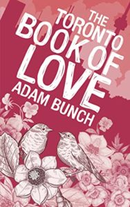 The Toronto Book of Love by Adam Bunch book cover. Image on coer is a drawing of two birds sitting in a pink field of flowers.