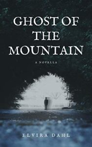 Ghost of the Mountain by Elvira Dahl book cover. Image on cover shows a hazy ghost walking down a black and white path.