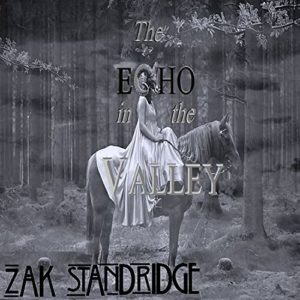 Book cover for The Echo in the Valley by Zak Standridge. Image on cover is a black-and-white photo of a woman in a white dress sitting on a horse at the edge of a large forest. The woman's head is shaped like a ram and has two large horns curling out of it.