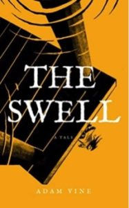 The Swell by Adam Vine book cover. Image on cover shows reflection of child standing on a pier and looking into a mostly-still body of water. There are a few ripples of water around the wooden columns holding the pier up.