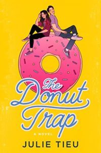 The Donut Trap by Julie Tieu book cover. Image on cover shows a young opposite sex couple sitting on top of a large pink donut.