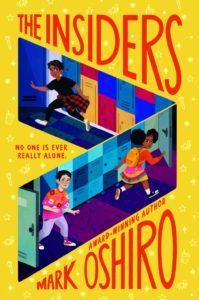 The Insiders by Mark Oshiro book cover. image on cover is a drawing of various middle school aged kids sneaking into and out of various rooms.