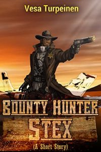Book cover for Bounty Hunter Stex by Vesa Turpeinen. Image on cover shows a gunslinger and cowboy pointing a pistol while standing in front of a space ship on a dusty plain.