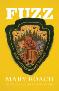 Fuzz: When Nature Breaks the Law by Mary Roach book cover. Image on cover shows a patch of a national park ranger's uniform that has bears, trees, and other nature stuff on it.