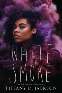 White Smoke by Tiffany D. Jackson book cover. Image on cover shows a young black girl with a gorgeous Afro that is surrounded by purple and white smoke.